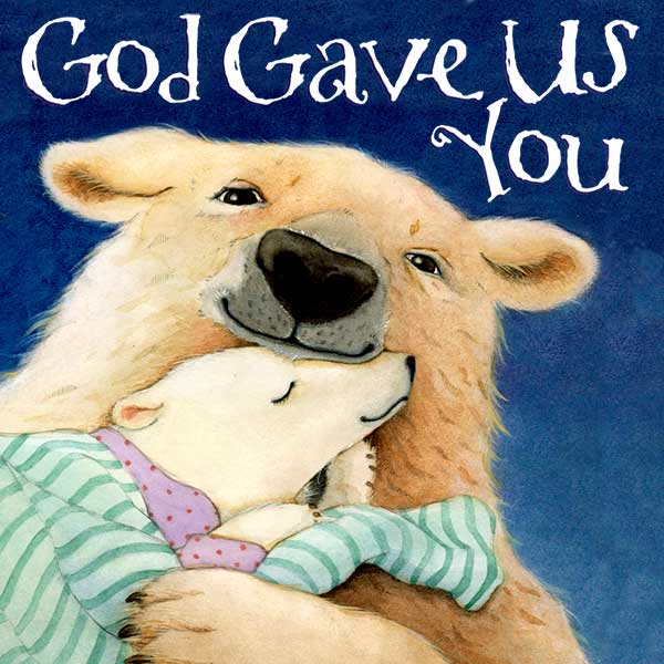God Gave Us You by Laura J. Bryant