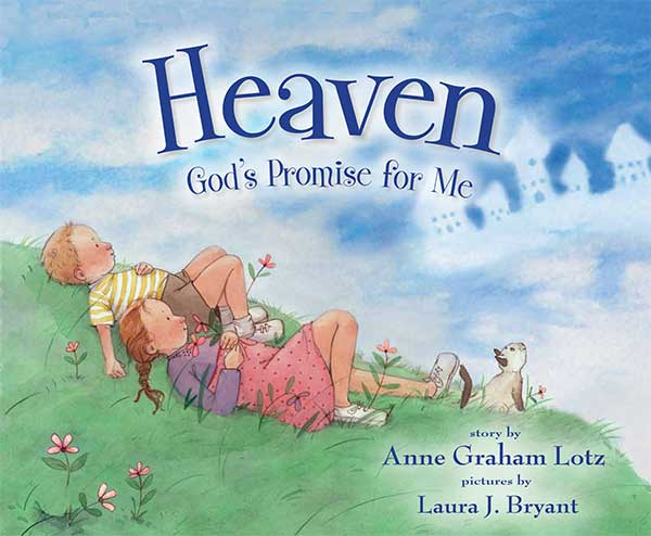 Heaven, God's Promise for Me by Laura J. Bryant