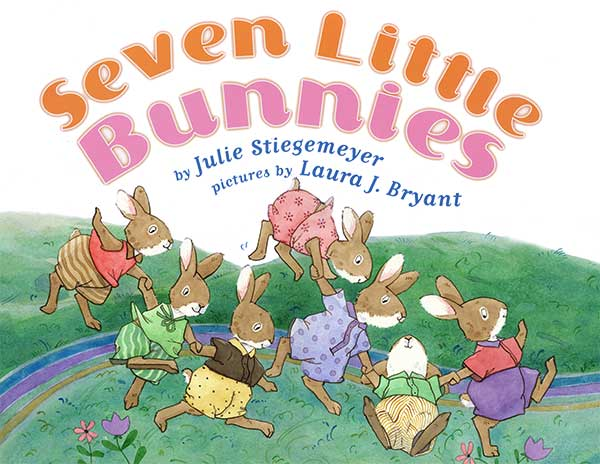 Seven Little Bunnies by Laura J. Bryant