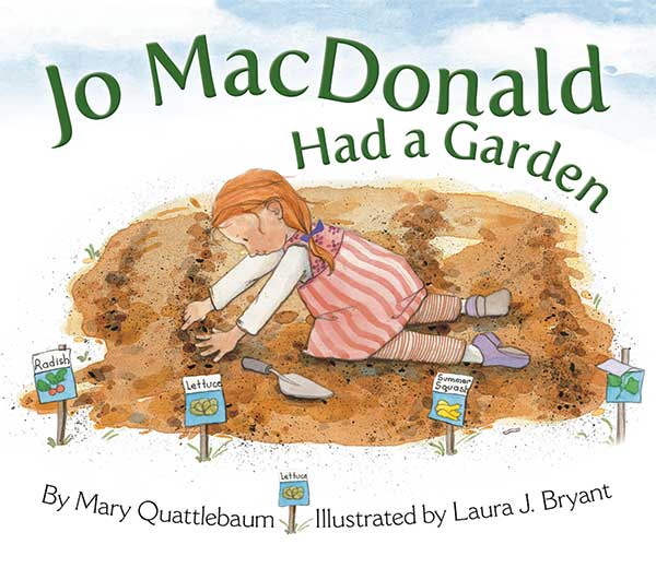 Jo MacDonald Had a Garden by Laura J. Bryant