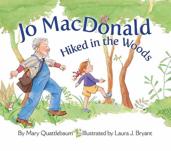 Jo MacDonald Hiked in the Woods by Laura J. Bryant