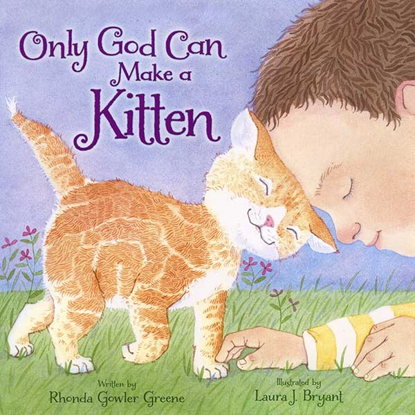 Only God Can Make a Kitten by Laura J. Bryant