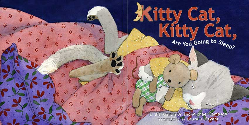 Kitty Cat, Kitty Cat, Are You Going to Sleep? by Laura J. Bryant
