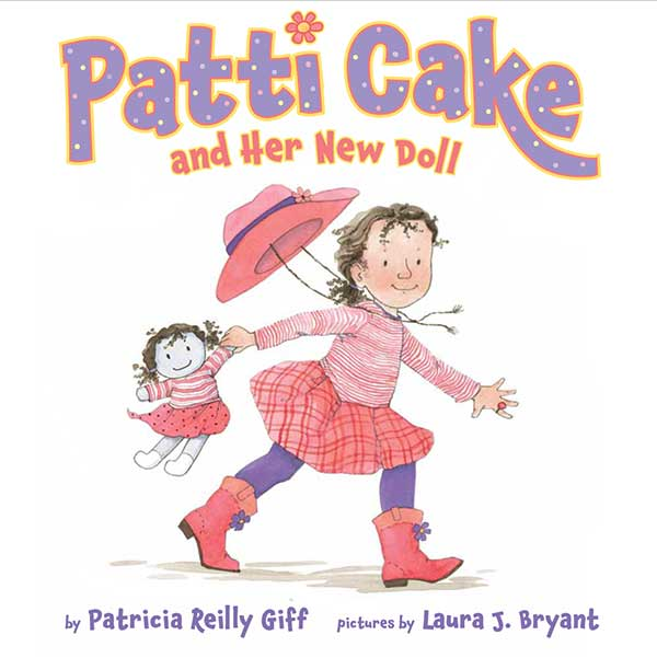 Patti Cake and Her New Doll by Laura J. Bryant